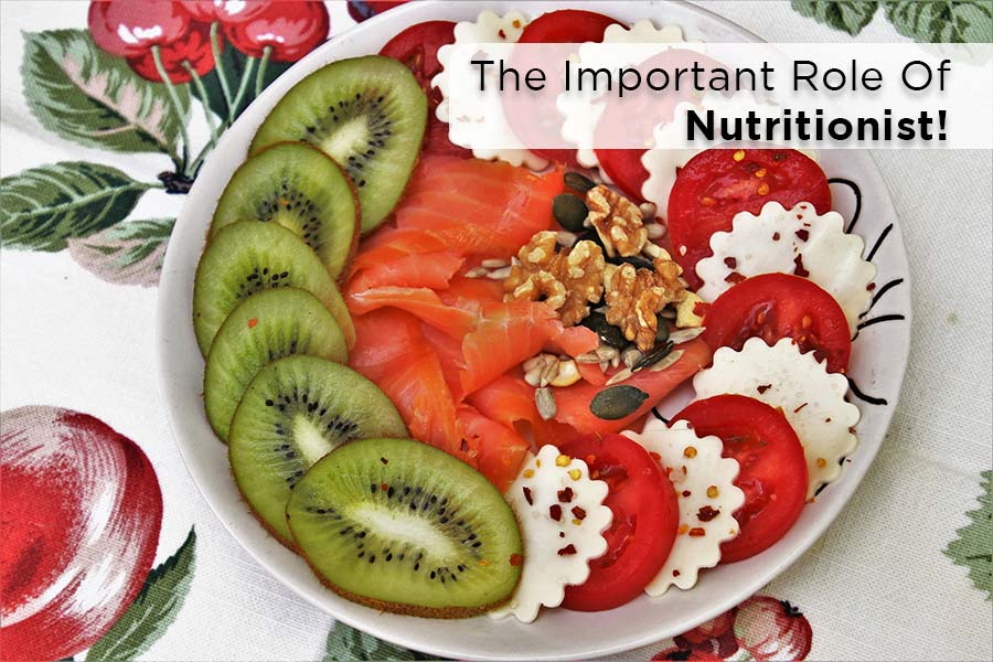 The-Important-Role-Of-Nutritionist!
